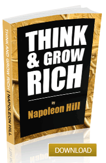 Think & Grow Rich by Napoleon Hill - CLICK TO DOWNLOAD